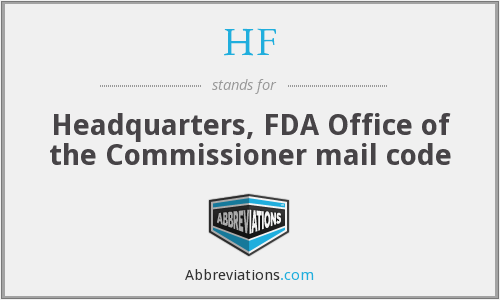 HF - Headquarters, FDA Office of the Commissioner mail code