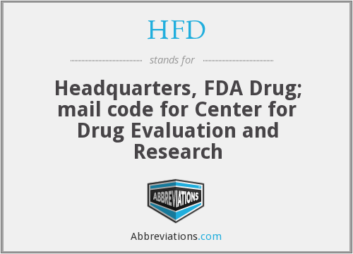 HFD - Headquarters, FDA Drug; mail code for Center for Drug Evaluation and Research