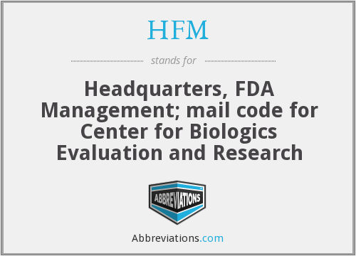 HFM - Headquarters, FDA Management; mail code for Center for Biologics Evaluation and Research