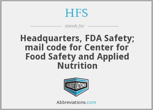 HFS - Headquarters, FDA Safety; mail code for Center for Food Safety and Applied Nutrition