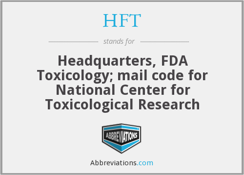 HFT - Headquarters, FDA Toxicology; mail code for National Center for Toxicological Research