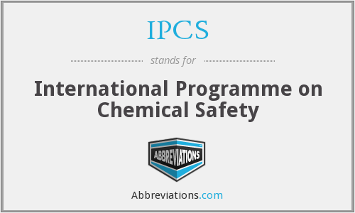 IPCS - International Programme on Chemical Safety