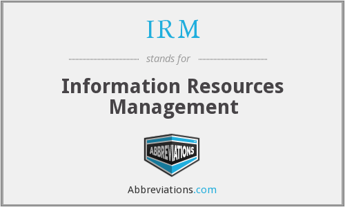IRM - Information Resources Management