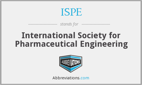 ISPE - International Society for Pharmaceutical Engineering