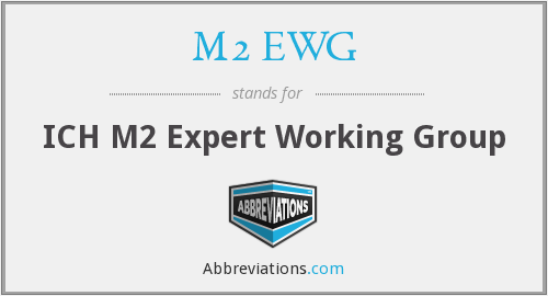 M2 EWG - ICH M2 Expert Working Group