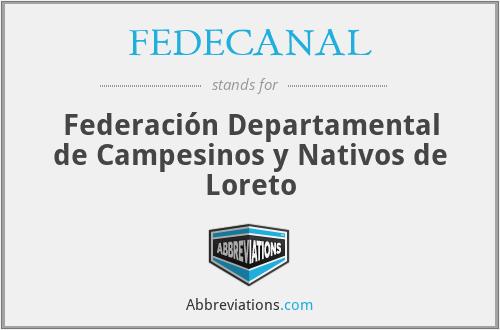 FEDECANAL - Federación Departamental de Campesinos y Nativos de Loreto