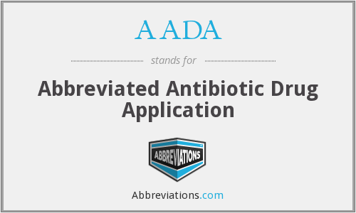 AADA - Abbreviated Antibiotic Drug Application