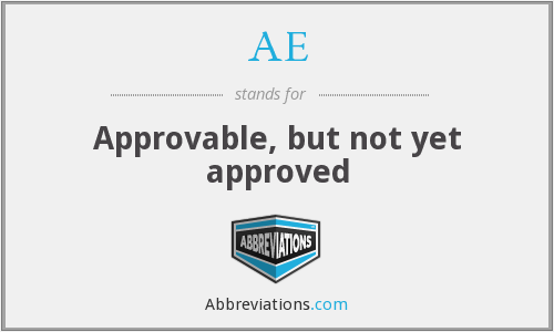 AE - Approvable, but not yet approved