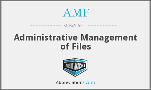 AMF - Administrative Management of Files