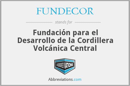 FUNDECOR - Fundación para el Desarrollo de la Cordillera Volcánica Central