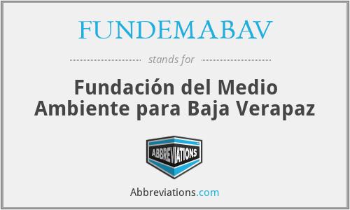 FUNDEMABAV - Fundación del Medio Ambiente para Baja Verapaz