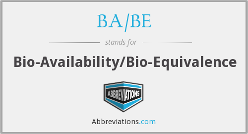 BA/BE - Bio-Availability/Bio-Equivalence
