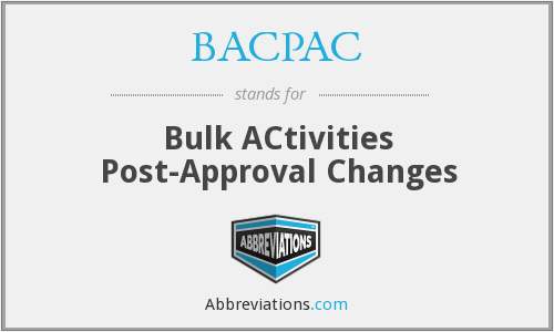 BACPAC - Bulk ACtivities Post-Approval Changes