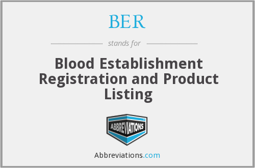 BER - Blood Establishment Registration and Product Listing