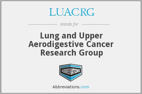 LUACRG - Lung and Upper Aerodigestive Cancer Research Group
