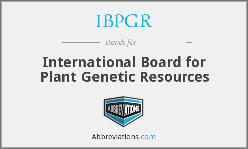 IBPGR - International Board for Plant Genetic Resources