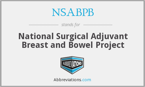 NSABPB - National Surgical Adjuvant Breast and Bowel Project