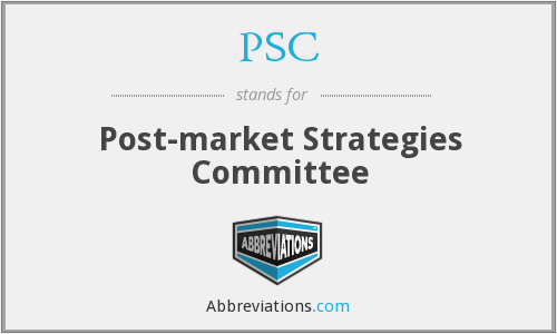 PSC - Post-market Strategies Committee