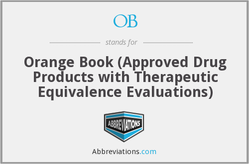 OB - Orange Book (Approved Drug Products with Therapeutic Equivalence Evaluations)