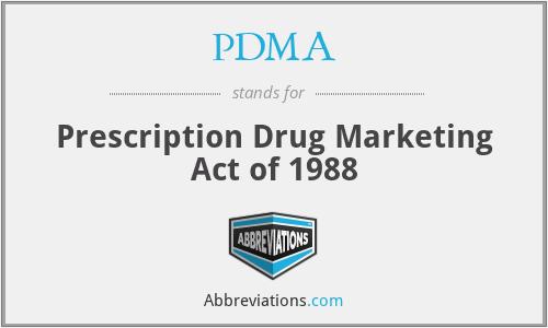 PDMA - Prescription Drug Marketing Act of 1988