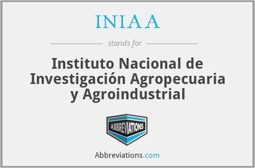 INIAA - Instituto Nacional de Investigación Agropecuaria y Agroindustrial