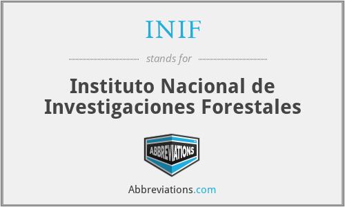 INIF - Instituto Nacional de Investigaciones Forestales