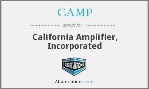 CAMP - California Amplifier, Incorporated