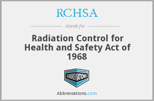 RCHSA - Radiation Control for Health and Safety Act of 1968
