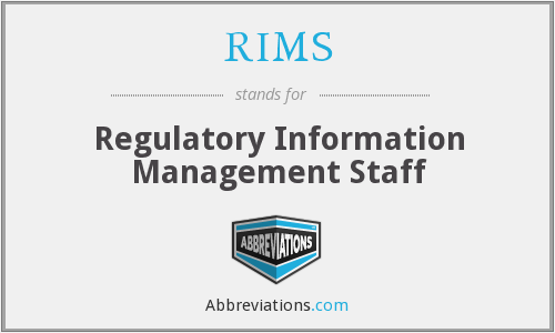RIMS - Regulatory Information Management Staff