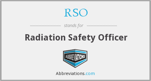 RSO - Radiation Safety Officer