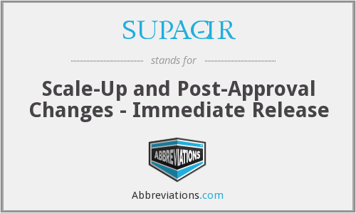 SUPAC-IR - Scale-Up and Post-Approval Changes - Immediate Release