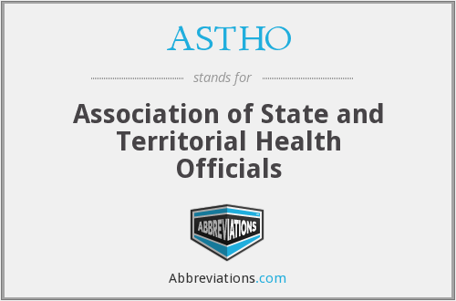 ASTHO - Association of State and Territorial Health Officials