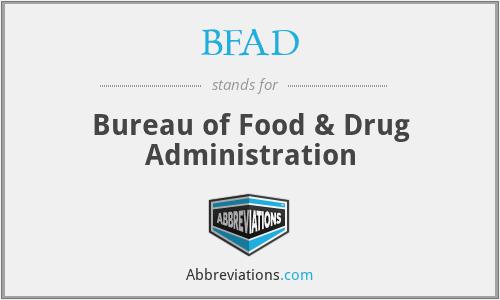BFAD - Bureau of Food & Drug Administration