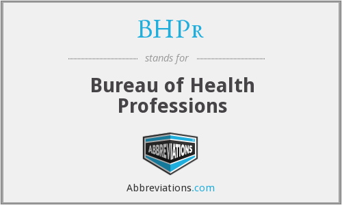 BHPr - Bureau of Health Professions