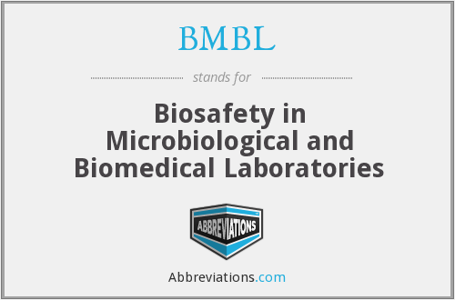 BMBL - Biosafety in Microbiological and Biomedical Laboratories