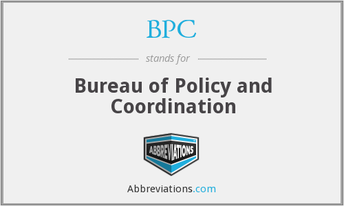 BPC - Bureau of Policy and Coordination