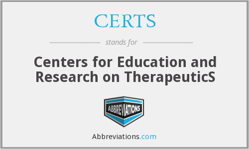 CERTS - Centers for Education and Research on TherapeuticS