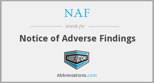 NAF - Notice of Adverse Findings
