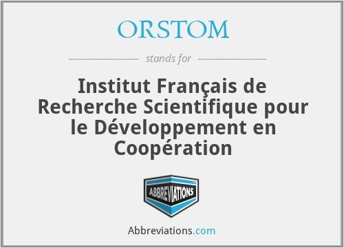 ORSTOM - Institut Français de Recherche Scientifique pour le Développement en Coopération