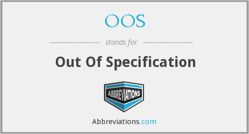 OOS - Out Of Specification