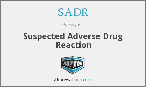 SADR - Suspected Adverse Drug Reaction