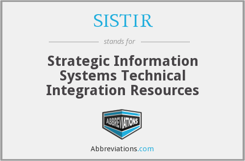SISTIR - Strategic Information Systems Technical Integration Resources