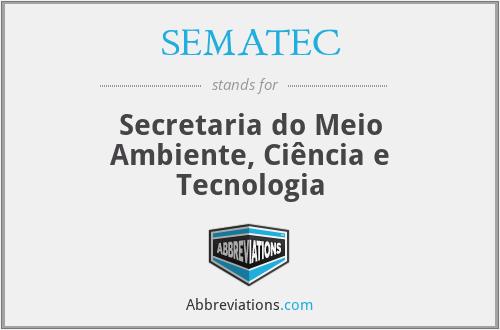 SEMATEC - Secretaria do Meio Ambiente, Ciência e Tecnologia