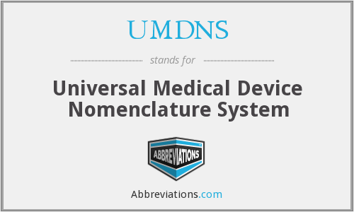 UMDNS - Universal Medical Device Nomenclature System