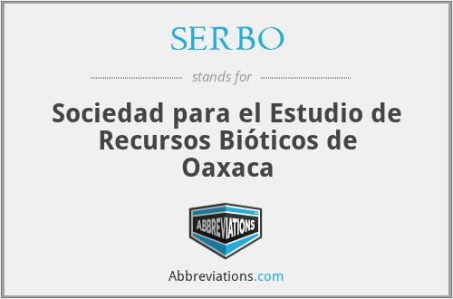 SERBO - Sociedad para el Estudio de Recursos Bióticos de Oaxaca