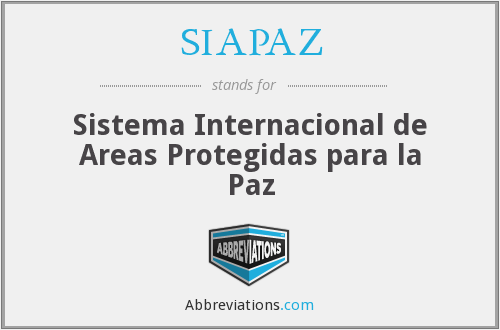 SIAPAZ - Sistema Internacional de Areas Protegidas para la Paz