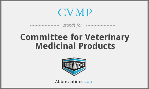 CVMP - Committee for Veterinary Medicinal Products