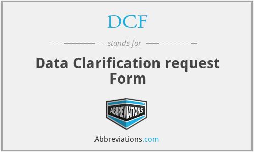 DCF - Data Clarification request Form