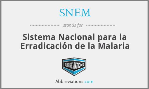 SNEM - Sistema Nacional para la Erradicación de la Malaria