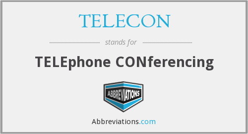 TELECON - TELEphone CONferencing
